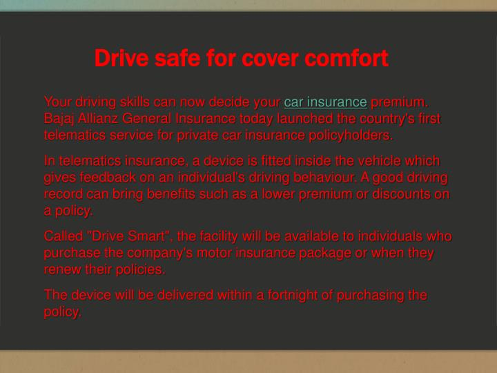 Drive safe for cover comfort