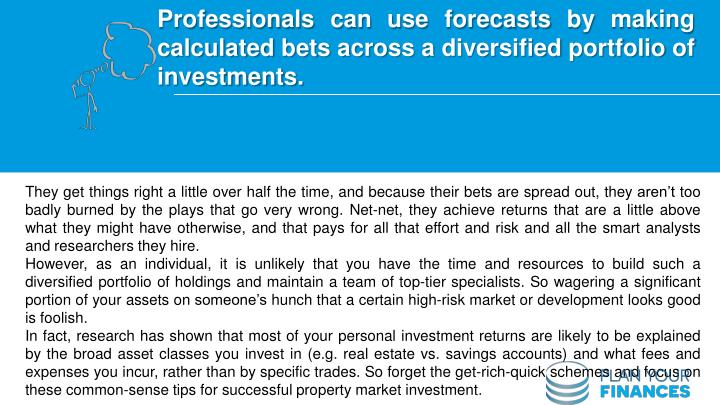 Professionals can use forecasts by making