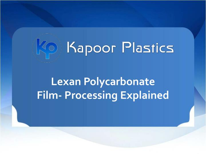 Lexan polycarbonate film processing explained