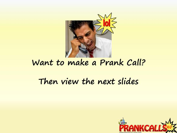 Want to make a Prank Call?