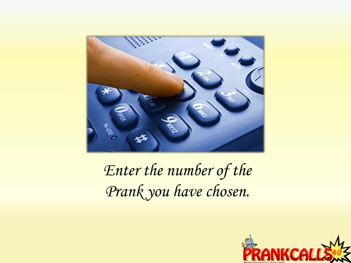 Enter the number of the Prank you have chosen.
