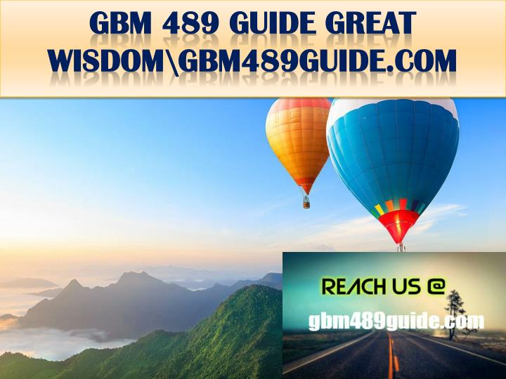 Gbm 489 guide great wisdom gbm489guide com