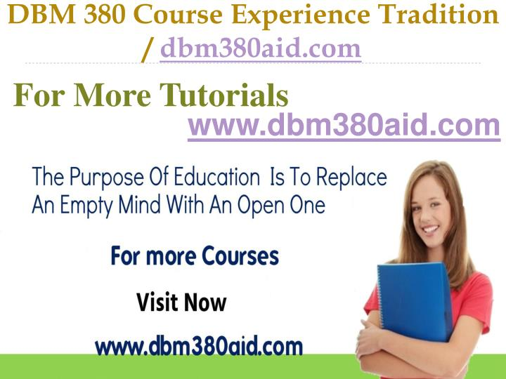 Dbm 380 course experience tradition dbm380aid com