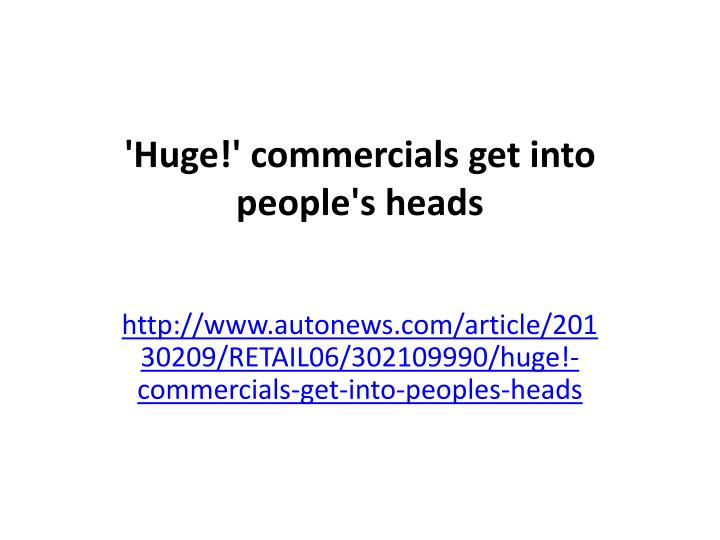 Huge commercials get into people s heads