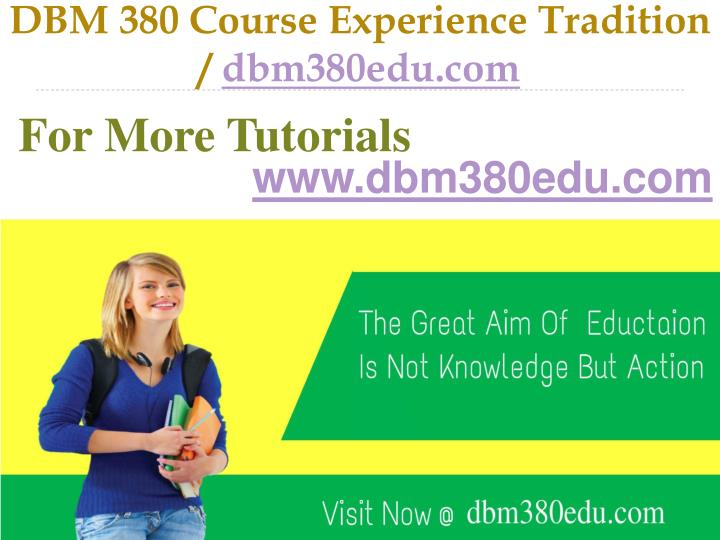 Dbm 380 course experience tradition dbm380edu com