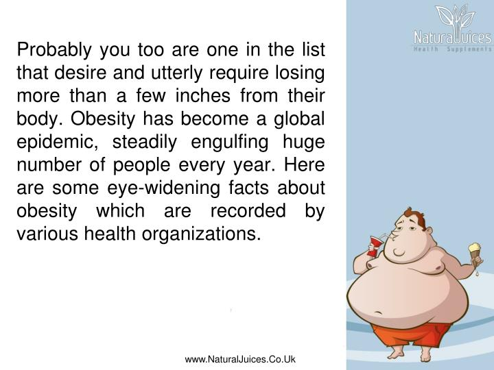 Probably you too are one in the list that desire and utterly require losing more than a few inches f...