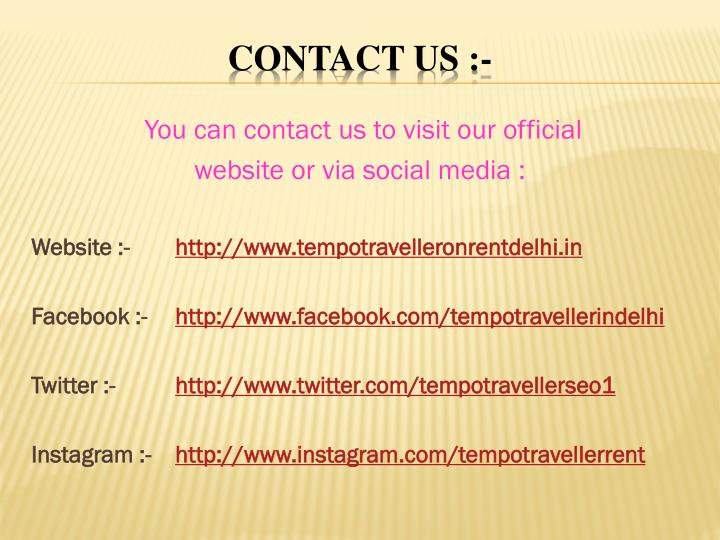 You can contact us to visit our official