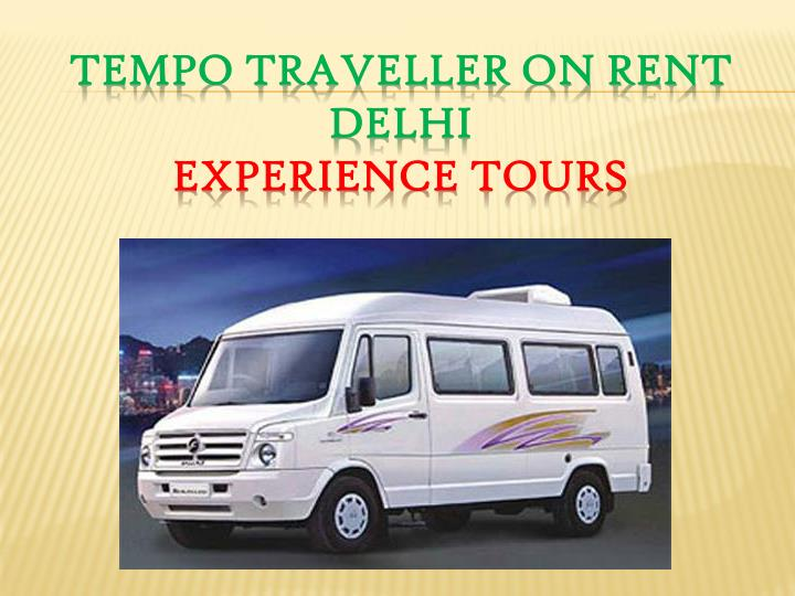 Tempo traveller on rent delhi experience tours