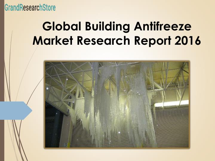 Global Building Antifreeze Market Research Report 2016
