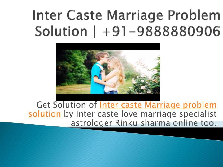 Get Solution of Inter caste Marriage problem
