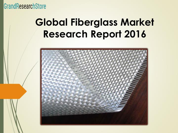 Global Fiberglass Market Research Report 2016