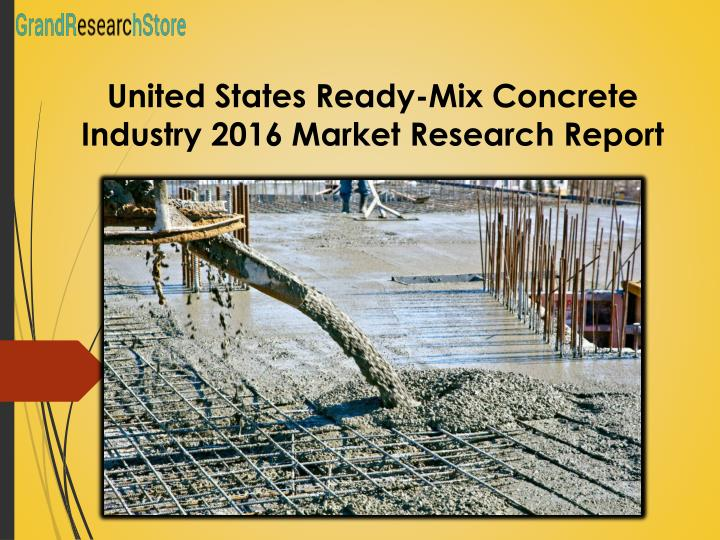 United States Ready-Mix Concrete Industry 2016 Market Research Report
