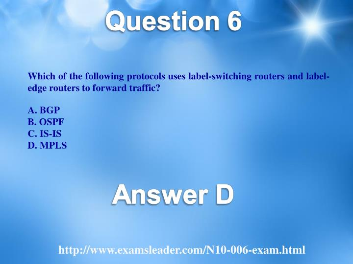 Which of the following protocols uses label-switching routers and label-edge routers to forward traffic?