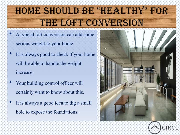 "Home should be ""Healthy"" for the Loft Conversion"