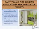 party walls and building regulations should be a top priority