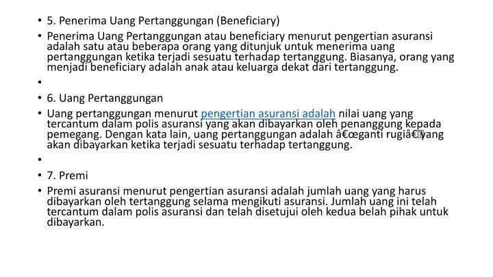 5. Penerima Uang Pertanggungan (Beneficiary)