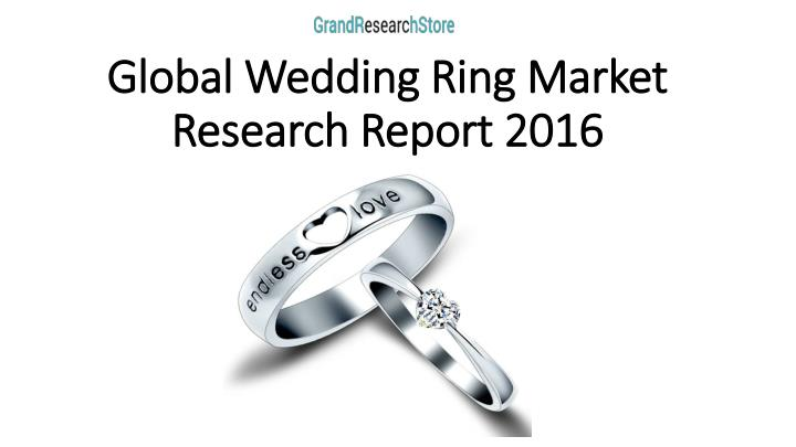 Global Wedding Ring Market Research Report 2016