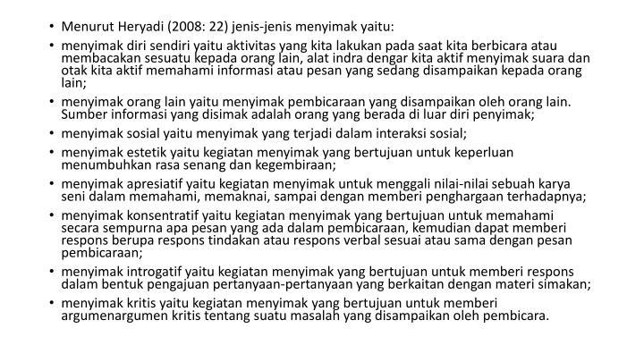 Menurut Heryadi (2008: 22) jenis-jenis menyimak yaitu: