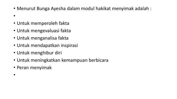Menurut Bunga Ayesha dalam modul hakikat menyimak adalah :