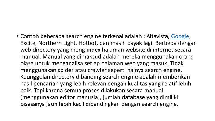 Contoh beberapa search engine terkenal adalah : Altavista,