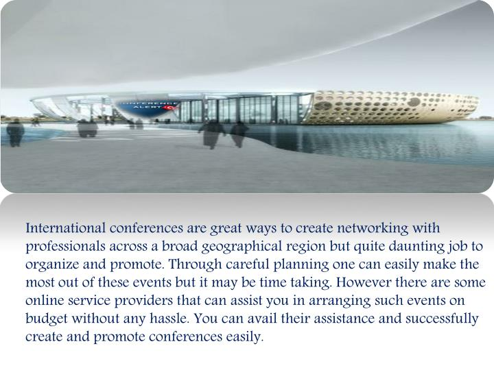International conferences are great ways to create networking with