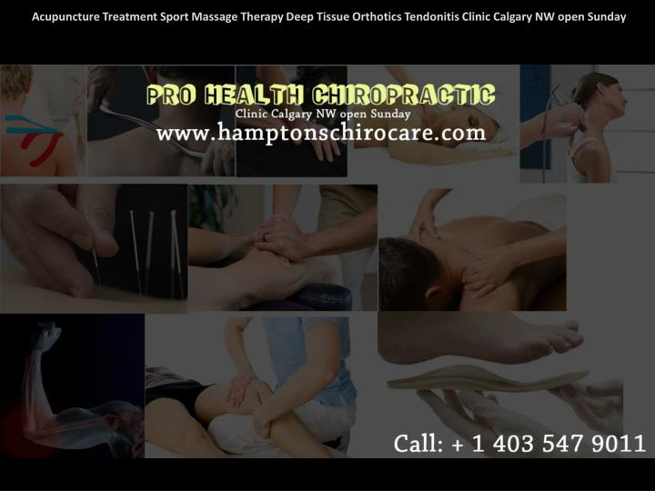 Acupuncture Treatment Sport Massage Therapy Deep Tissue Orthotics Tendonitis Clinic Calgary NW open ...