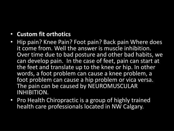 Custom fit orthotics