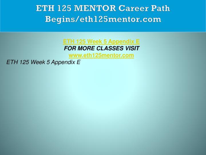 ETH 125 MENTOR Career Path Begins/eth125mentor.com