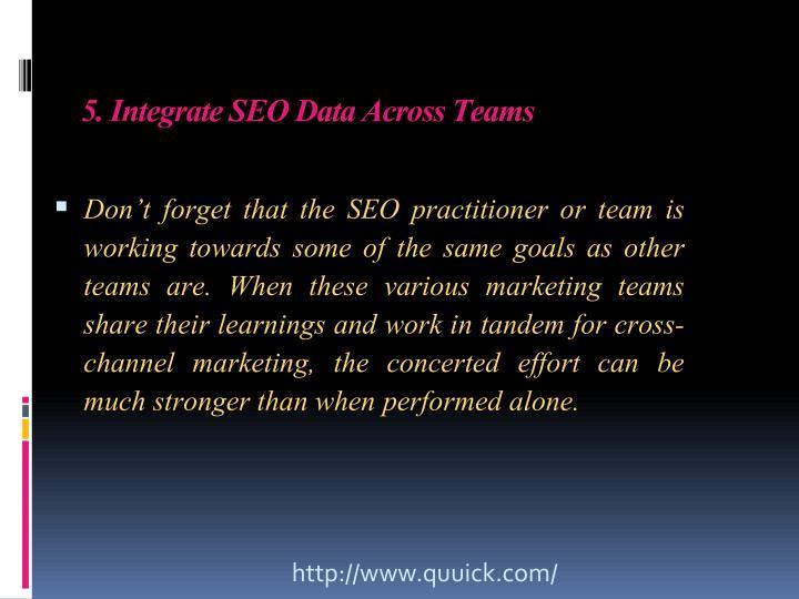 5. Integrate SEO Data Across Teams