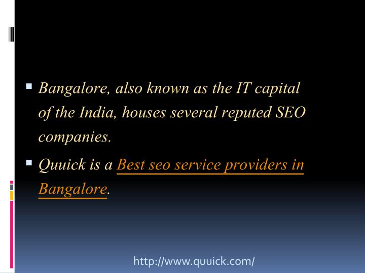 Bangalore, also known as the IT capital of the India, houses several reputed SEO companies