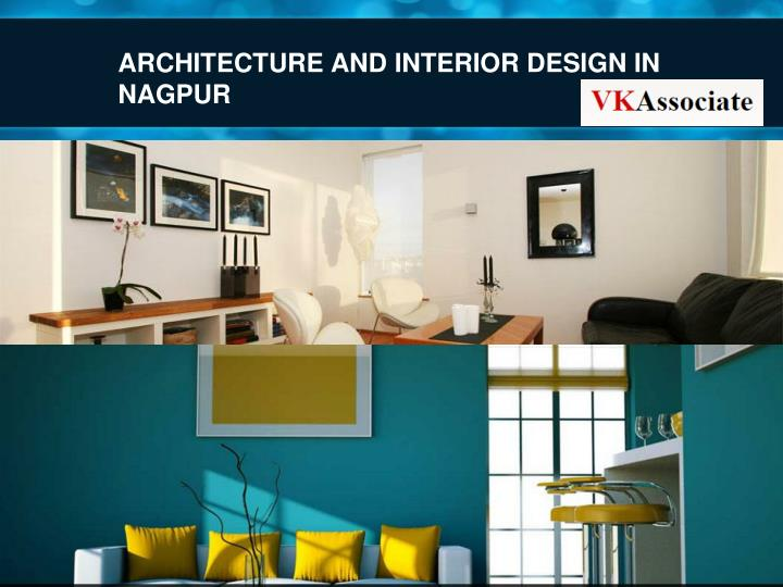 ARCHITECTURE AND INTERIOR DESIGN IN NAGPUR