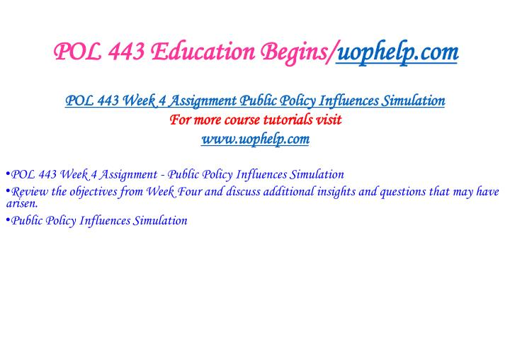 POL 443 Education Begins/