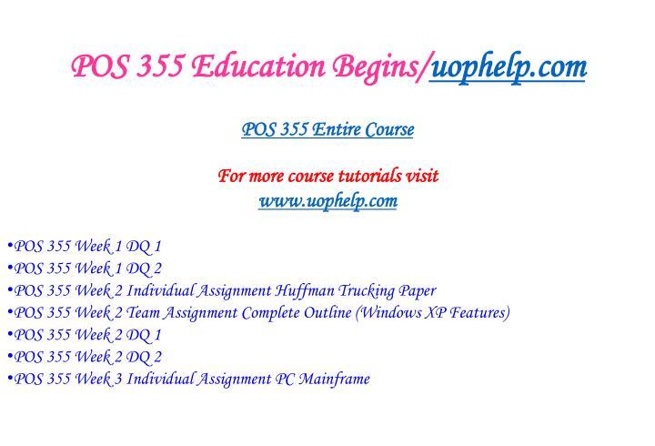 POS 355 Education Begins/