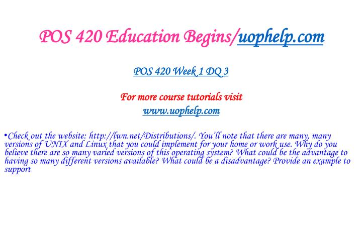 POS 420 Education Begins/