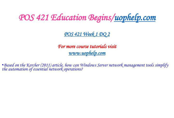 POS 421 Education Begins/