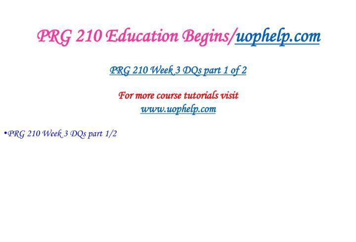 PRG 210 Education Begins/