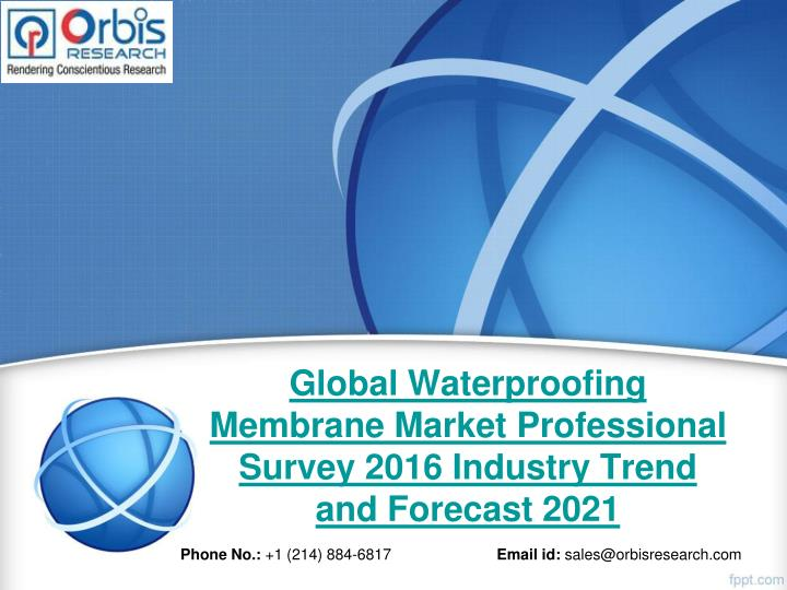 Global waterproofing membrane market professional survey 2016 industry trend and forecast 2021