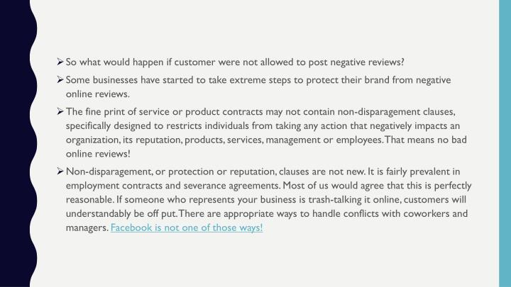 So what would happen if customer were not allowed to post negative reviews?