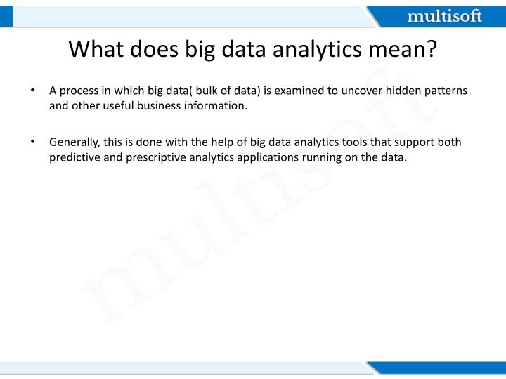 What does big data analytics mean?