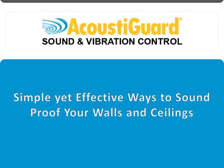Simple yet Effective Ways to Sound Proof Your Walls and Ceilings