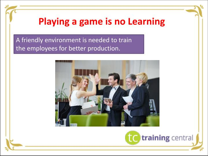 Playing a game is no Learning