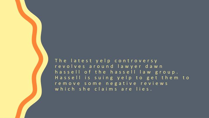 The latest yelp controversy revolves around lawyer dawn