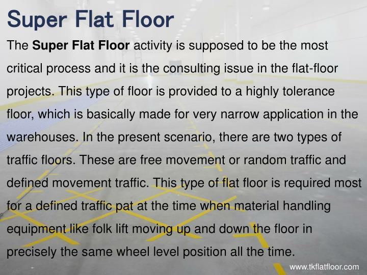 Super Flat Floor