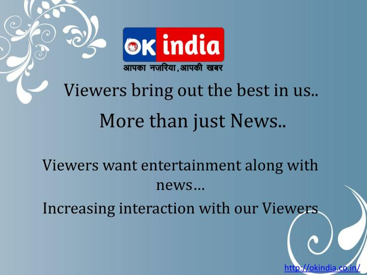 Viewers bring out the best in us..
