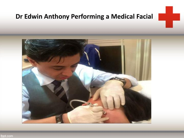 Dr Edwin Anthony Performing a Medical Facial