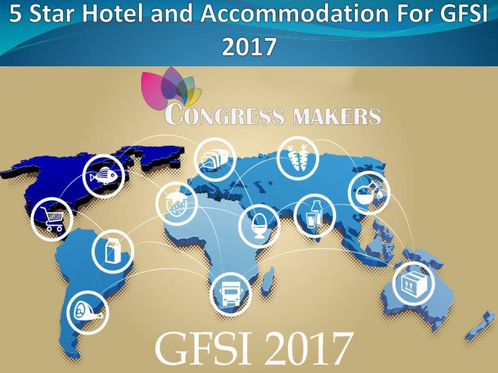 5 star hotel and accommodation for gfsi 2017