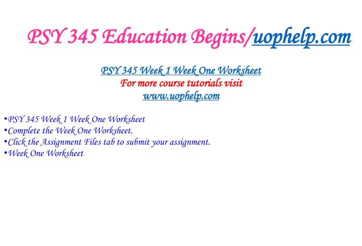 PSY 345 Education Begins/