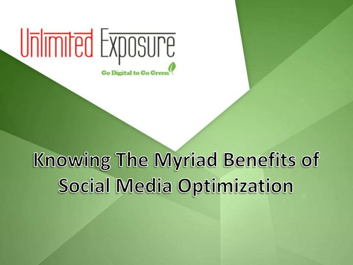 Knowing The Myriad Benefits of Social Media Optimization