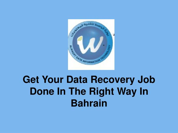 Get your data recovery job done in the right way in bahrain