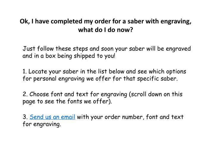 Ok, I have completed my order for a saber with engraving, what do I do now?